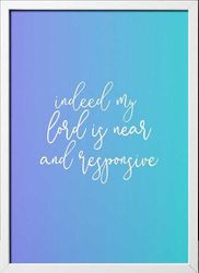 Framed Art Print: Indeed, My Lord is Near