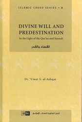 Divine Will and Predestination (Islamic Creed Series, 8)