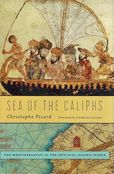 Sea of the Caliphs: The Mediterranean in the Medieval Islamic World