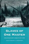 Slaves of One Master: Globalization and Slavery in Arabia in the Age of Empire