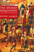 The Spanish Inquisition A Historical Revision (4th Ed.)