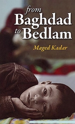 From Baghdad to Bedlam: An Immigrant's Tale
