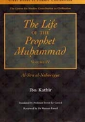 Great Books of Islamic Civilization: The Life of the Prophet Muhammad Vol. 4