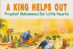 Prophet Muhammad for Little Hearts: A King Helps Out (SC)