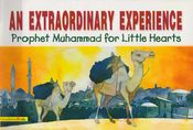 Prophet Muhammad for Little Hearts: An Extraordinary Experience (SC)