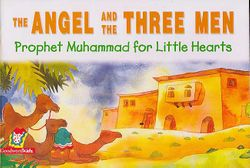 Prophet Muhammad for Little Hearts: Angel and the Three Men (HC)