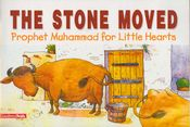 Prophet Muhammad for Little Hearts: The Stone Moved