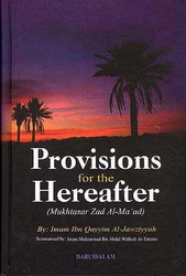 Provisions for the Hereafter (Abridged) (Mukhtasar Zad al-Ma'ad)