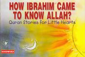 Quran Stories: How Ibrahim Came To Know Allah? (SC)