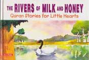 Quran Stories: Rivers of Milk and Honey (HC)