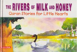 Quran Stories: Rivers of Milk and Honey (SC)