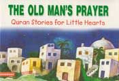 Quran Stories: The Old Man's Prayer