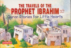Quran Stories: The Travels of the Prophet Ibrahim