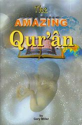 The Amazing Qur'an
