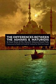 The Differences Between the Asháris and Maturidis