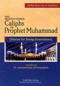 The Rightly Guided Caliphs of Prophet Muhammad