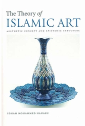 The Theory of Islamic Art: Aesthetic Concept and Epistemic Structure