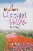 A Muslim Husband and Wife: Right & Duties