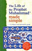 Compact Guide: The Life of the Prophet Muhammad Made Simple