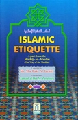Islamic Etiquette: A Part From the Book Minhaj-ul-Muslim