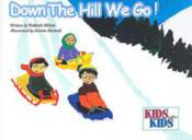 Kids will be Kids-Down the Hill We Go!