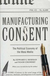 Manufacturing CONSENT ; The Political Economy of the Mass Media
