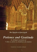 Patience and Gratitude: An Abridged Translation of Uddat al-Sabirin wa-Dhakhirat al-Shakirin