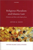 Religious Pluralism and Islamic Law: Dhimmis and Others in the Empire of Law