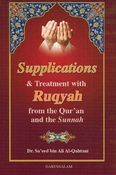 Supplications & Treatment with Ruqyah from the Qur'an and the Sunnah