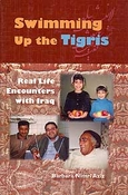 Swimming Up the Tigris: Real Life Encounters with Iraq