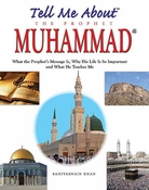 Tell Me About the Prophet Muhammad (SC)