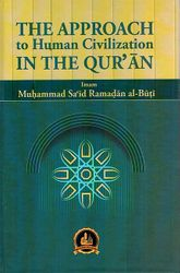 The Approach to Human Civilization in the Qur'an