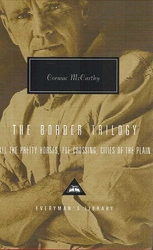 BORDER TRILOGY: All The Pretty Horses, The Crossing, Cities of the Plain