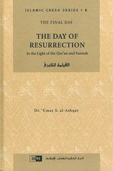 The Day of Resurrection (Islamic Creed Series, 6)