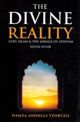 The Divine Reality: God, Islam, and the Mirage of Atheism