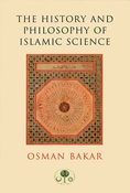 The History and Philosophy of Islamic Science