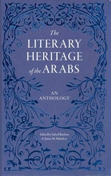 The Literary Heritage of the Arabs : An Anthology