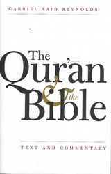 The Qur'an & the Bible: Text and Commentary