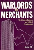 Warlords and merchants : The Lebanese business and political establishment (SC)