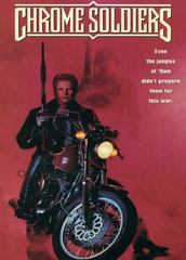 Chrome Soldiers 1992 on DVD