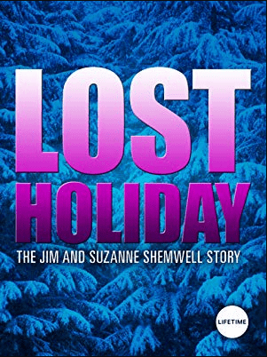 Lost Holiday: The Jim And Suzanne Shemwell Story 2007 on DVD