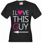 I Love This Guy Women's T-Shirt