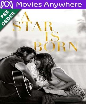 A Star Is Born HD UV or iTunes Code via MA (PRE-ORDER WILL EMAIL ON OR BEFORE BLU RAY RELEASE)