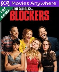 Blockers HD UV or iTunes Code via MA   (PRE-ORDER WILL EMAIL ON OR BEFORE BLU-RAY RELEASE DATE)