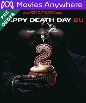 Happy Death Day 2U UV or iTunes Code via MA (PRE-ORDER WILL EMAIL ON OR BEFORE BLU RAY RELEASE)