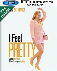 I Feel Pretty HD iTunes Code (PRE-ORDER WILL EMAIL ON OR BEFORE BLU-RAY RELEASE DATE)