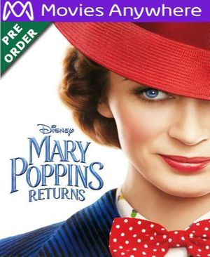 Mary Poppins Returns 2018  HD UV or iTunes Code via MA (PRE-ORDER WILL EMAIL ON OR BEFORE BLU RAY RELEASE)