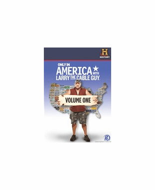 Only In America With Larry The Cable Guy Volume One