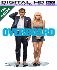 Overboard HD UV Code (PRE-ORDER WILL EMAIL ON OR BEFORE BLU-RAY RELEASE DATE)