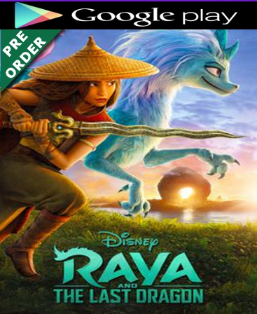 Raya & The Last Dragon HD Google Play Code  PRE ORDER WILL EMAIL ON 5-20